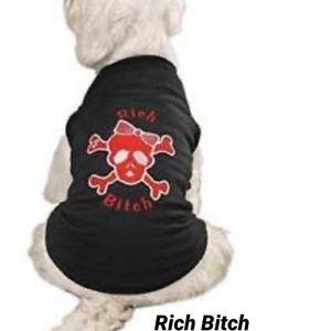 RICH BITCH DOG T SHIRT
